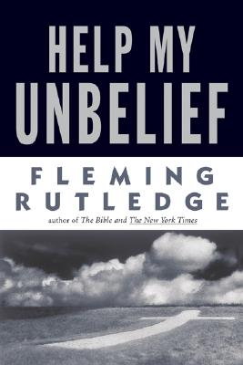 Help My Unbelief - Rutledge, Fleming