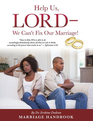 Help Us, Lord - We Can't Fix Our Marriage! - Dodson, Dr Erskine