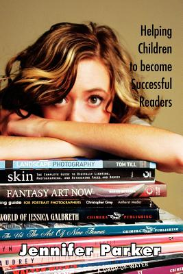 Helping Children to Become Successful Readers - Parker, Jennifer