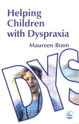 Helping Children with Dyspraxia - Boon, Maureen