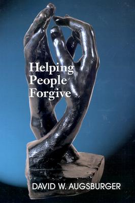 Helping People Forgive - Augsburger, David W