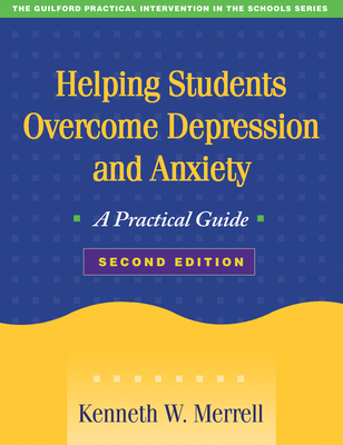 Helping Students Overcome Depression and Anxiety: A Practical Guide - Merrell, Kenneth W