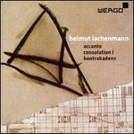 Helumut Lachenmann: Accanto; Consolation I; Kontrakadenz - Arno Arndt (percussion); Eduard Brunner (clarinet); Hermann Gschwendtner (percussion); Michael Ranta (percussion);...