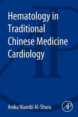 Hematology in Traditional Chinese Medicine Cardiology - Al-Shura, Anika Niambi