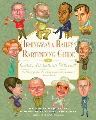 Hemingway & Bailey's Bartending Guide to Great American Writers -