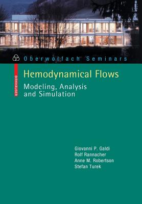 Hemodynamical Flows: Modeling, Analysis and Simulation - Galdi, Giovanni P, and Rannacher, Rolf, and Robertson, Anne M