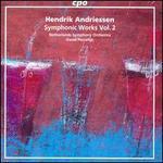 Hendrik Andriessen: Symphonic Works, Vol. 2