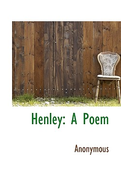 Henley: A Poem - Anonymous