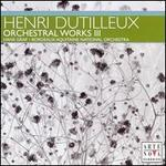 Henri Dutilleux: Orchestral Works, Vol. 3 - François LeRoux (baritone); Ildikò Vèkony (cimbalom); Olivier Charlier (violin); Bordeaux Aquitaine National Orchestra;...