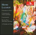 Henri Lazarof: Chronicles; 5 Sonatinas; Concertazioni; Duo; 12 Preludes