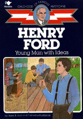 Henry Ford: Young Man with Ideas - Aird, Hazel B