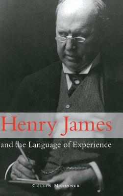 Henry James and the Language of Experience - Meissner, Collin