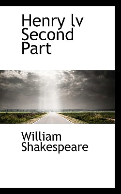 Henry LV Second Part - Shakespeare, William
