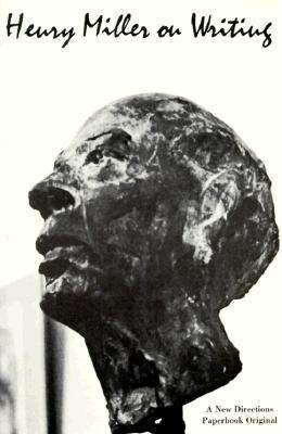 Henry Miller on Writing - Miller, Henry