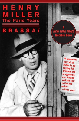 Henry Miller: The Paris Years - Brassai, and Bent, Timothy (Translated by)