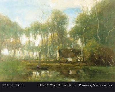 Henry Ward Ranger: Modulator of Harmonious Color - Riback, Estelle