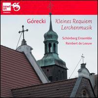 Henryk Górecki: Kleines Requiem; Lerchenmusik - Harmen DeBoer (clarinet); Larissa Groeneveld (cello); Reinbert de Leeuw (piano); Schoenberg Ensemble;...