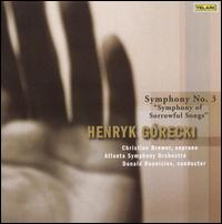 "Henryk G�recki: Symphony No. 3 ""Symphony of Sorrowful Songs"" - Christine Brewer (soprano); Atlanta Symphony Orchestra; Donald Runnicles (conductor)"