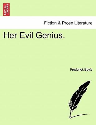 Her Evil Genius. - Boyle, Frederick