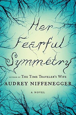 Her Fearful Symmetry - Niffenegger, Audrey