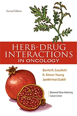Herb-Drug Interactions in Oncology - Cassileth, Barrie R, Ph.D.