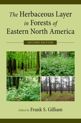 Herbaceous Layer in Forests of Eastern North America - Gilliam, Frank (Editor)