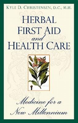 Herbal First Aid & Health Care - Christensen, Kyle, Dr.