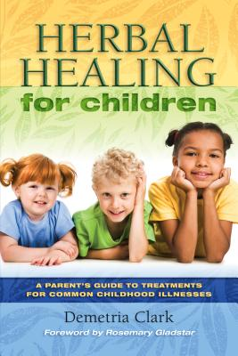 Herbal Healing for Children - Clark, Demetria, and Clark, Demtria