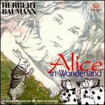 Herbert Baumann: Alice in Wonderland