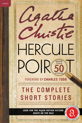 Hercule Poirot: The Complete Short Stories - Christie, Agatha, and Todd, Charles (Foreword by)