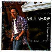 Here and Now - Charlie Major