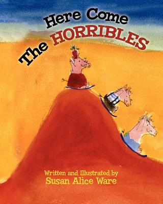 Here Come the Horribles - Ware, Susan Alice