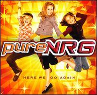 Here We Go Again - PureNRG