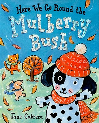 Here We Go Round the Mulberry Bush -