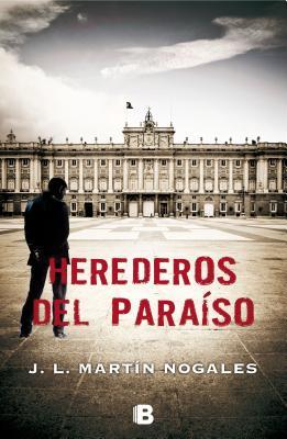 Herederos del Paraiso - Nogales, J L Martin
