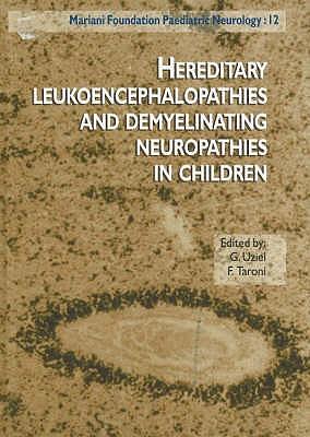 Hereditary Leukoencephalopathies & Demyelinating Neuropathies in Children - Uziel, Graziella (Editor), and Taroni, F. (Editor)
