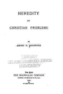 Heredity and Christian Problems - Bradford, Amory H
