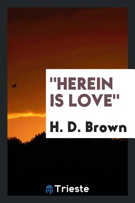 Herein Is Love - Brown, H D
