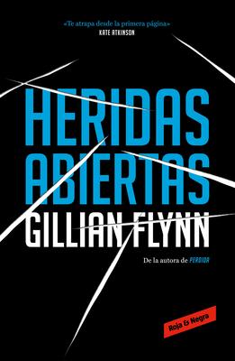 Heridas Abiertas / Sharp Objects - Flynn, Gillian