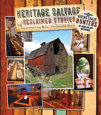 Heritage Salvage: Reclaimed Stories - Deakin, Michael, and Hill, Julia Butterfly (Foreword by)