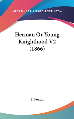 Herman or Young Knighthood V2 (1866) - Foxton, E