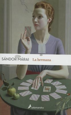 Hermana, La - Marai, Sandor
