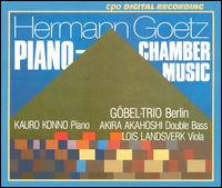 Hermann Goetz: Piano Chamber Music - Hans Maile (violin); Horst Gobel (piano); René Forest (cello)