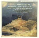 Hermann Goetz: Symphony No. 9; Violin Concerto, Op. 22; Der Widerspenstigen Z�hmung