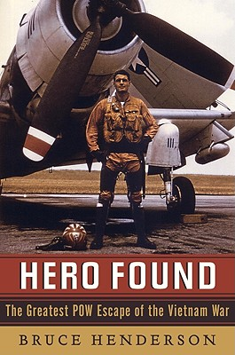 Hero Found: The Greatest POW Escape of the Vietnam War - Henderson, Bruce