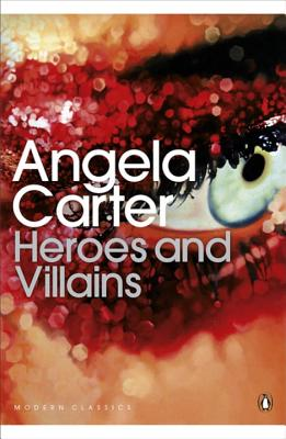 Heroes and Villains - Carter, Angela