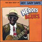 Heroes of the Blues: The Very Best of Gary Davis [Remastered]