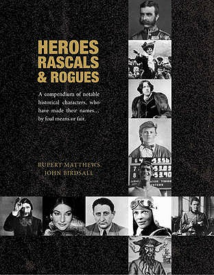 Heroes, Rascals and Rogues -