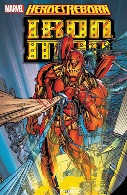 Heroes Reborn: Iron Man - Lee, Jim (Text by), and Lobdell, Scott (Text by), and Loeb, Jeph (Text by)