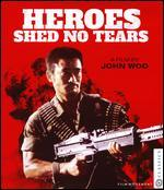 Heroes Shed No Tears [Blu-ray]